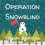 Operation Snowblind - Day 21 of the Cupán Fae 2019 Advent Calendar